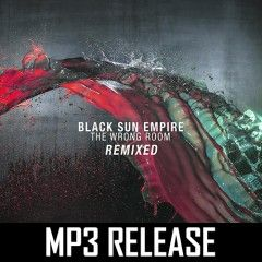 Black Sun Empire - The Wrong Room Remixed (MP3)
