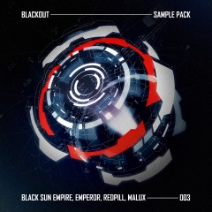 Blackout Sample Pack 003 (Black Sun Empire, Emperor, Redpill, Malux)