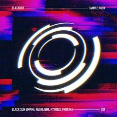 Blackout Sample Pack 001 (Black Sun Empire, Neonlight, Pythius, Proxima)