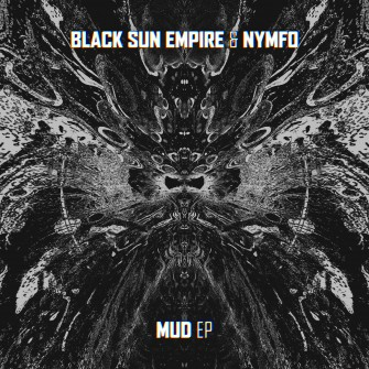 Black Sun Empire & Nymfo - MUD