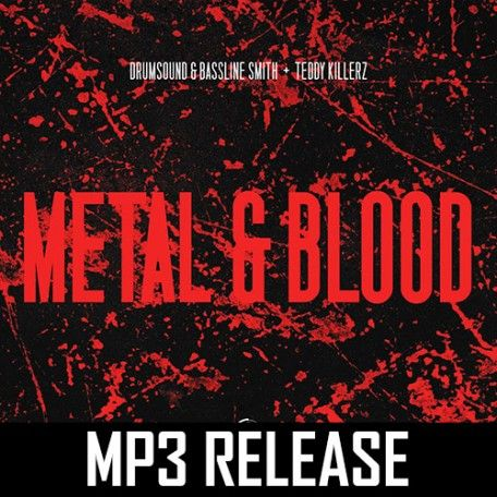 Drumsound & Bassline Smith + Teddy Killerz - Metal & Blood
