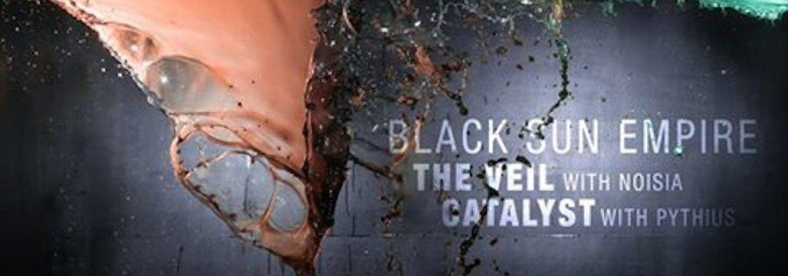 Black Sun Empire, Noisia, Pythius - The Veil / Catalyst