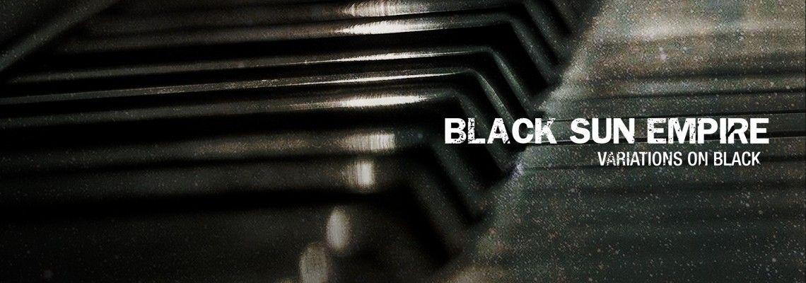 Black Sun Empire - Variations On Black