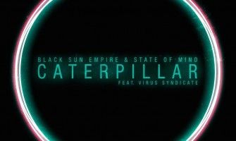 Black Sun Empire & State Of Mind - Caterpillar