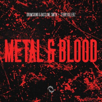 Drumsound & Bassline Smith and Teddy Killerz - Metal & Blood