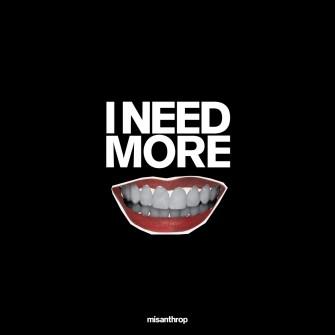 Misanthrop - I Need More