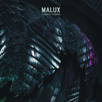 Malux - Steamroller / Retrograde