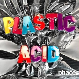 Phace - Plastic Acid