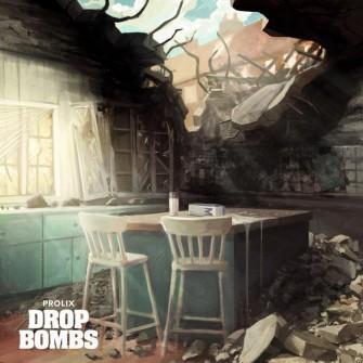 Prolix - Drop Bombs