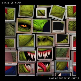State Of Mind - Land Of The Blind part. 2