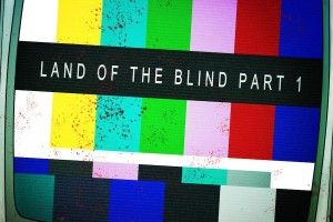 State Of Mind - Land Of The Blind Part. 1