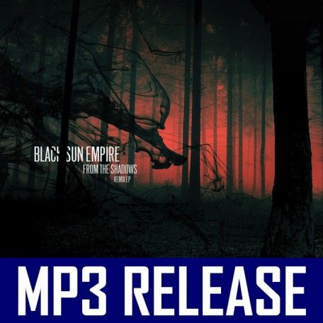 Black Sun Empire - From The Shadows Remixed EP (MP3)