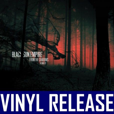 Black Sun Empire - From The Shadows Remixed EP